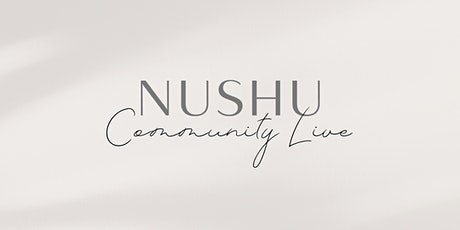 NUSHU Community Live with Ally Bogard: How Can I Learn How to Feel? tickets