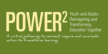 Power 2 Summit: Youth & Adults Transforming Schools Together tickets