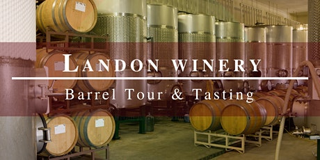 Landon Winery's Barrel Tour and Wine Tasting tickets