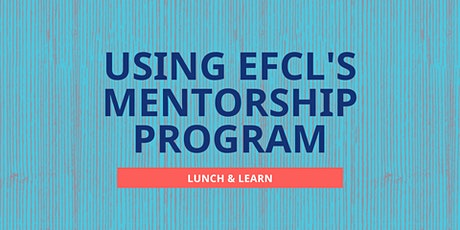 Using EFCL's Mentorship Program | Lunch & Learn tickets