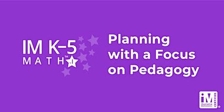 IM K-5 Math: Planning with a Focus on Pedagogy (Grades K-2) tickets
