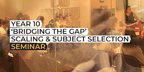 Year 10 Seminar 'Bridging the Gap - How Scaling Works'- Burwood tickets