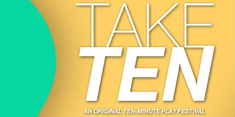 """Take Ten!"" - Broward College's Original Short Play Festival tickets"