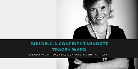 """BUILDING A CONFIDENT MINDSET"" WITH WOMEN'S LEADERSHIP COACH TRACEY WARD tickets"