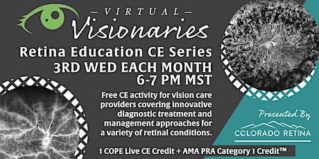 "Colorado Retina's ""Virtual  Visionaries"" CE/CME Series tickets"