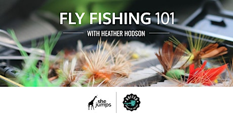 Fly Fishing 101 | with Heather Hodson tickets