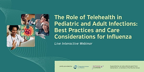 Role of Telehealth in Pediatric and Adult Influenza - Webinar Series tickets
