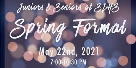 Juniors & Seniors of SLHS Spring Formal tickets
