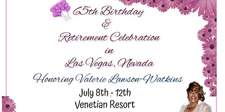 65th Birthday & Retirement Celebration For Mrs. Valerie L. Lawson-Watkins tickets