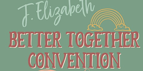 Better Together J.Elizabeth Convention tickets