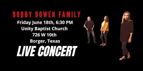 Bobby Bowen Family Concert In Borger Texas tickets