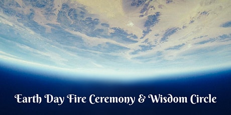 Earth Day Fire Ceremony & Wisdom Circle tickets