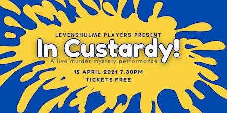 In Custardy! A murder mystery tickets