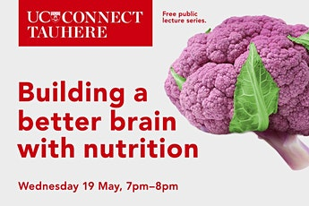 UC Connect public lecture – Building a Better Brain with nutrition tickets