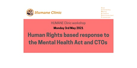 Human Rights based response to the Mental Health Act & CTO's tickets