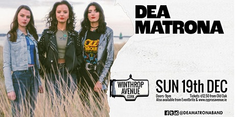 DEA MATRONA tickets