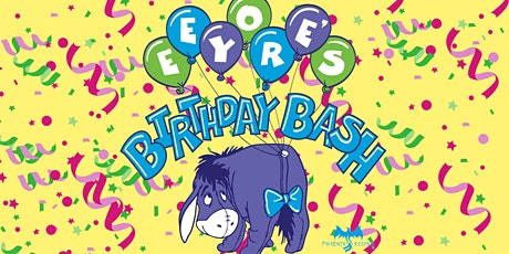 Eeyore's Birthday Bash tickets