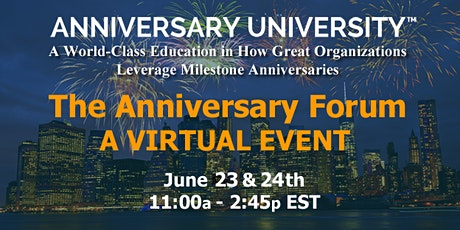 Copy of The Anniversary Forum June 23 & 24, 2021 (2 half-day virtual event) tickets