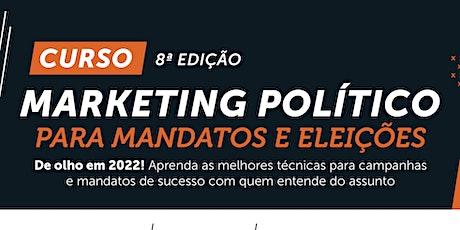 Curso de Marketing Político para Mandatos e Eleições | 8º Edição ingressos