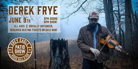 PATIO SHOW: Derek Frye tickets