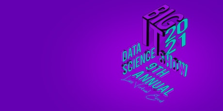 BIGIT 2021, The 9th Annual Data Science Show tickets