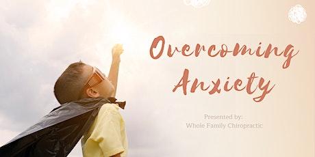 Overcoming Anxiety Webinar tickets