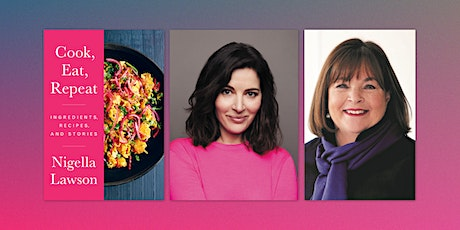Nigella Lawson Book Launch, w/ Ina Garten! tickets