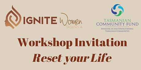 FREE WORKSHOP - RESET YOUR LIFE tickets