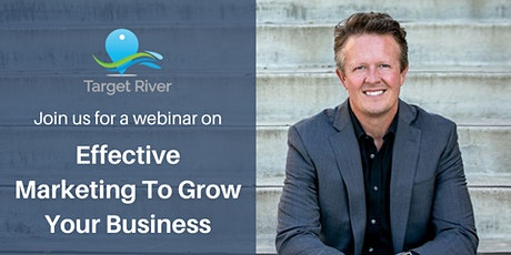 Effective Marketing To Grow Your Business Webinar tickets