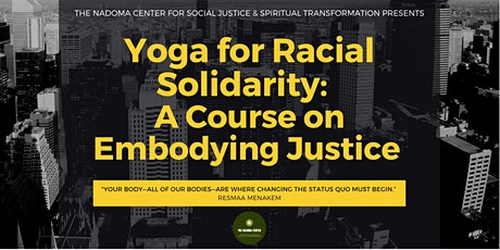 Yoga for Racial Solidarity:   A Course on Embodying Justice tickets