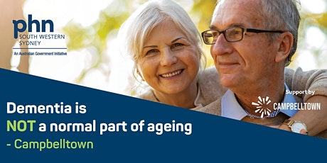 Dementia is NOT a normal part of ageing @ Campbelltown tickets