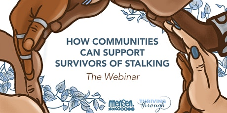 How Communities Can Support Survivors of Stalking: A Webinar tickets