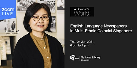 A Librarian's World: English Language Newspapers in Colonial Singapore tickets