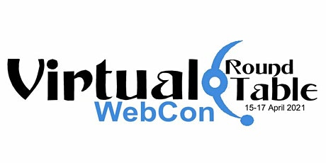 12th Virtual Round Table WebCon tickets