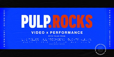 pulp.rocks/VIDEOxPERFORMANCE Tickets