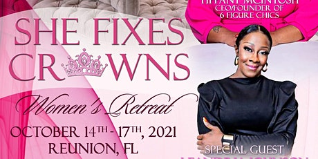 6 Figure Chics Presents  She Fixes Crowns  Womens Retreat 2021 tickets