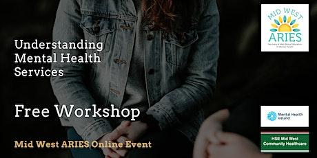 Free Workshop: Understanding Mental Health Services tickets