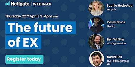 The future of EX | Netigate Webinar tickets