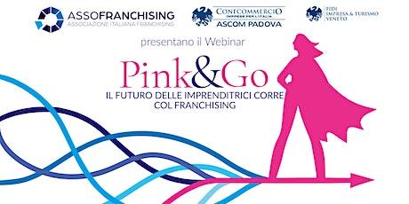 Pink&Go - Il futuro delle imprenditrici corre col Franchising biglietti