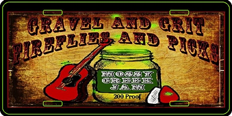 Gravel,Grit,Fireflies and Picks / Mossy Creek Jam tickets