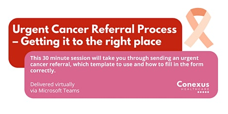 Urgent Cancer Referral Process – Getting it to the right place tickets