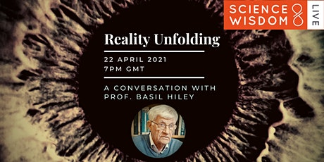 Reality Unfolding – A conversation with Prof Basil Hiley on Bohmian Physics tickets