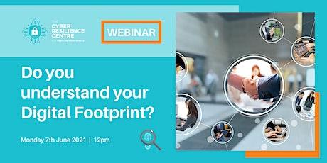 Do you understand your Digital Footprint? tickets