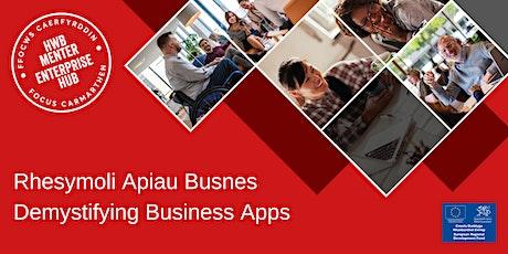 Rhesymoli Apiau Busnes | Demystifying Business Apps tickets