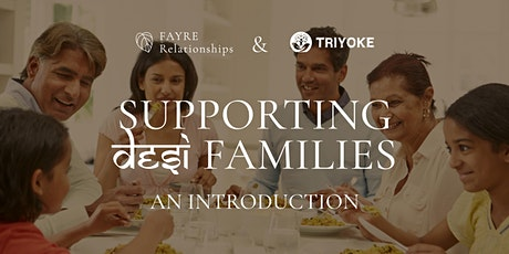 SUPPORTING DESI FAMILIES - An Introduction tickets