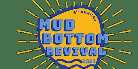 6th Annual MudBottom Revival Music Festival 2021 tickets
