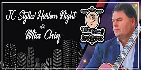 JC Stylles' Harlem Night @ Miss Chief tickets