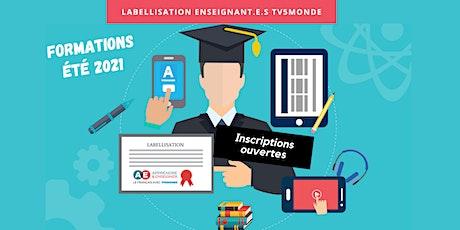 ★ Devenir «Enseignant labellisé TV5MONDE» ★ Formation FLE (AOÛT) billets
