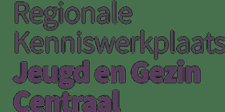 Bijeenkomst Regionale Kenniswerkplaats Jeugd en Gezin Centraal tickets