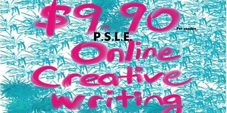 PSLE Online Creative Writing Series tickets